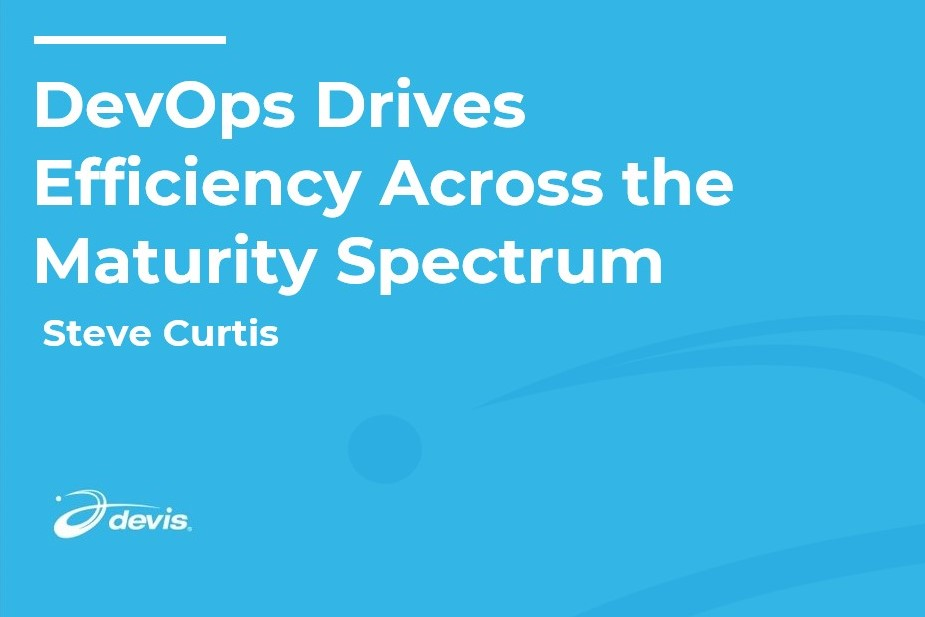 Thumbnail image of DevOps Drives Efficiency Across the Maturity Spectrum